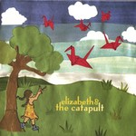 Elizabeth & The Catapult, Elizabeth & The Catapult