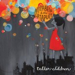 Elizabeth & The Catapult, Taller Children