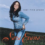 Sara Evans, Real Fine Place