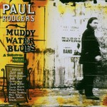 Paul Rodgers, Muddy Water Blues: A Tribute to Muddy Waters