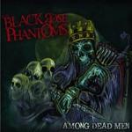 The Black Rose Phantoms, Among Dead Men