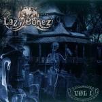 Lazy Bonez, Vol. 1