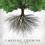 Casting Crowns, Thrive