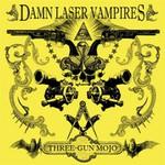 Damn Laser Vampires, Three-Gun Mojo