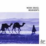 Work Drugs, Insurgents