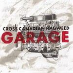 Cross Canadian Ragweed, Garage
