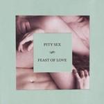 Pity Sex, Feast of Love