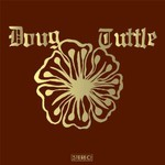 Doug Tuttle, Doug Tuttle