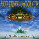 Silent Force, Infatuator