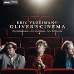 Eric Vloeimans, Oliver's Cinema