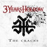 3 Years Hollow, The Cracks