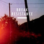 Break, Resistance