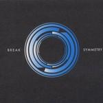 Break, Symmetry