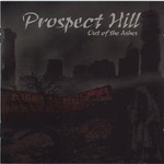 Prospect Hill, Out Of The Ashes