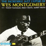 Wes Montgomery, The Incredible Jazz Guitar Of Wes Montgomery