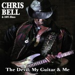 Chris Bell & 100% Blues, The Devil, My Guitar & Me