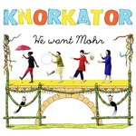 Knorkator, We Want Mohr