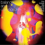 Balance and Composure, The Things We Think We're Missing