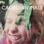 Caged Animals, In the Land of Giants