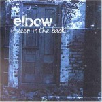 Elbow, Asleep in the Back