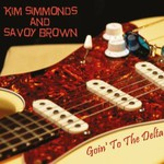 Kim Simmonds and Savoy Brown, Goin' To The Delta