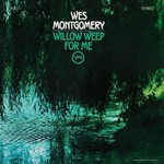 Wes Montgomery, Willow Weep For Me