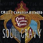 Cross Canadian Ragweed, Soul Gravy