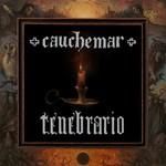 Cauchemar, Tenebrario
