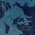 Death Vessel, Island Intervals