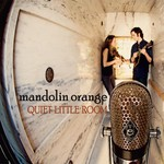Mandolin Orange, Quiet Little Room