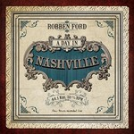 Robben Ford, A Day In Nashville