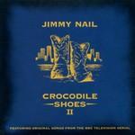Jimmy Nail, Crocodile Shoes II