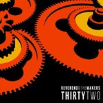 Reverend and The Makers, ThirtyTwo