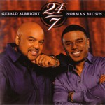 Gerald Albright & Norman Brown, 24/7