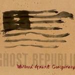 Willard Grant Conspiracy, Ghost Republic