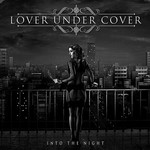 Lover Under Cover, Into The Night