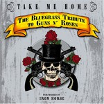 Iron Horse, Take Me Home: The Bluegrass Tribute to Guns N' Roses