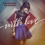 Christina Grimmie, With Love