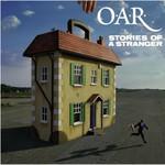O.A.R., Stories of a Stranger