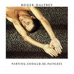 Roger Daltrey, Parting Should Be Painless
