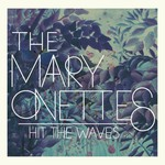 The Mary Onettes, Hit The Waves