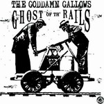 The Goddamn Gallows, Ghost of Th' Rails