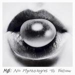 MO, No Mythologies To Follow
