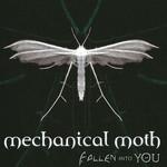 Mechanical Moth, Fallen Into You