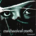 Mechanical Moth, Torment