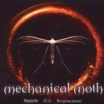 Mechanical Moth, Rebirth