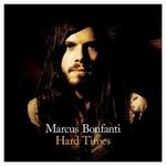 Marcus Bonfanti, Hard Times