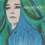 Thievery Corporation, Saudade