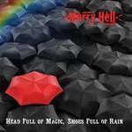 Merry Hell, Head Full of Magic, Shoes Full of Rain
