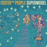 Foster The People, Supermodel